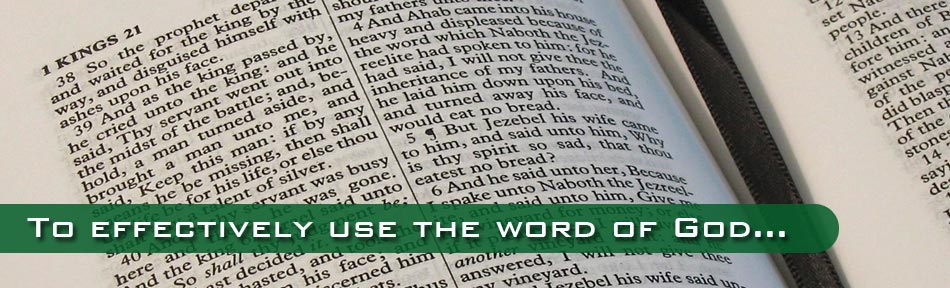 To effectively use the word of God...